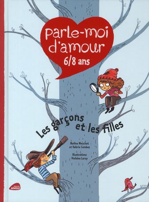 PARLE-MOI D'AMOUR 6/8 ANS : LES GARCONS ET LES FILLES