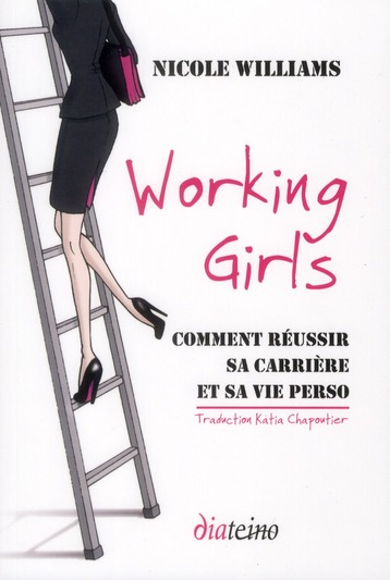 WORKING GIRLS. COMMENT REUSSIR SA CARRIERE ET SA VIE PERSO