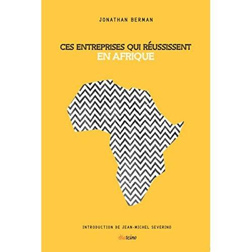 CES ENTREPRISES QUI REUSSISSENT EN AFRIQUE