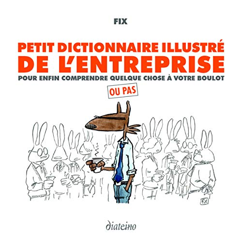 PETIT DICTIONNAIRE ILLUSTRE DE L'ENTREPRISE