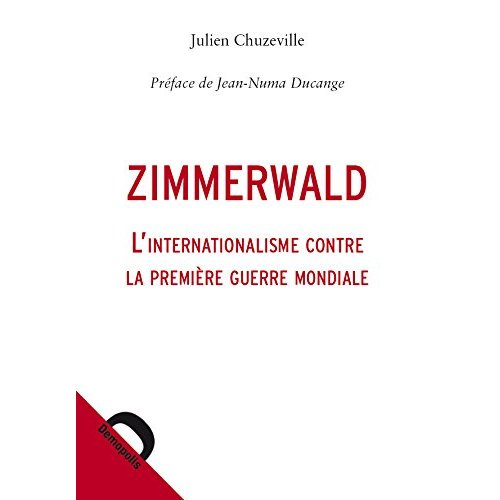 ZIMMERWALD L'INTERNATIONALISME CONTRE LA PREMIERE GUERRE MONDIALE