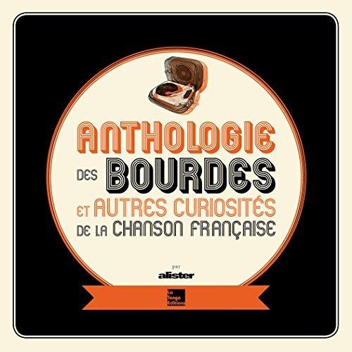 ANTHOLOGIE DES BOURDES ET AUTRES CURIOSITES DE LA CHANSON FRANCAISE