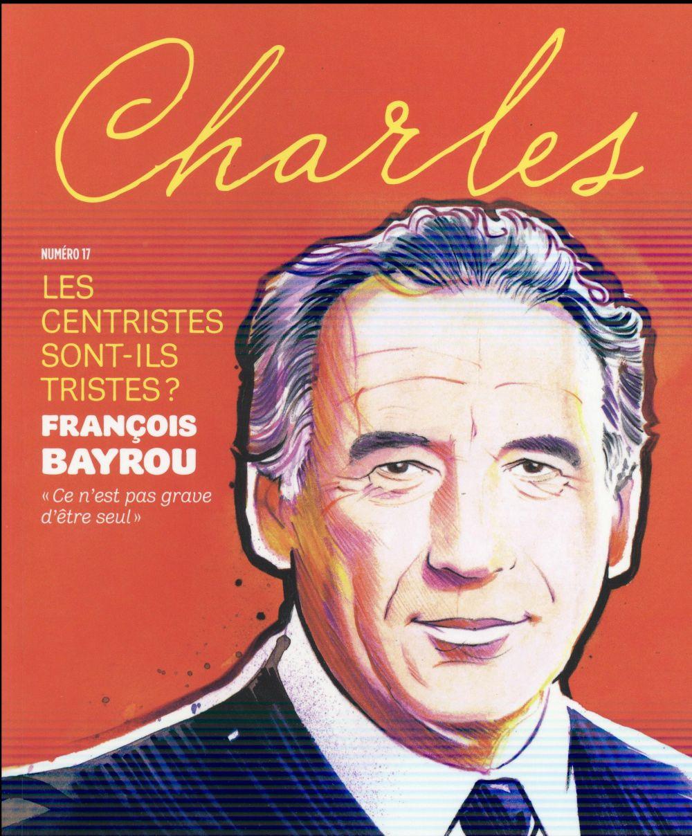 REVUE CHARLES N  17 - LES CENTRISTES SONT-ILS TRISTES ?
