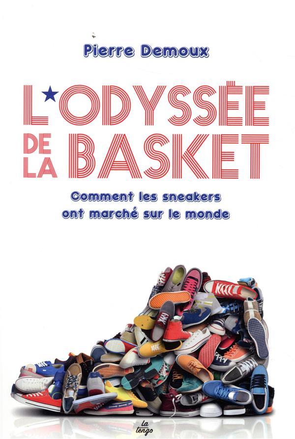L'ODYSSEE DE LA BASKET - COMMENT LES SNEAKERS ONT MARCHE SUR LE MONDE