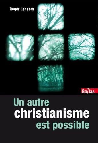 UN AUTRE CHRISTIANISME EST POSSIBLE : FIN D UNE EGLISE MOYENAGEUSE (LA)