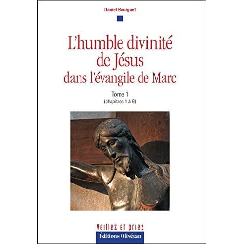 L'HUMBLE DIVINITE DE JESUS DANS L'EVANGILE DE MARC