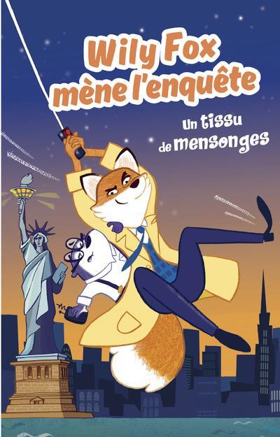 WILY FOX MENE L'ENQUETE - UN TISSU DE MENSONGES