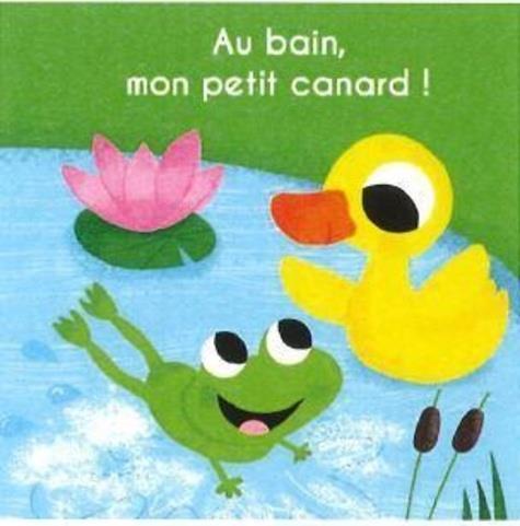AU BAIN MON PETIT CANARD - LIVRE JEU POUR LE BAIN