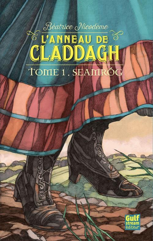 L'ANNEAU DE CLADDAGH - TOME 1 SEAMROG