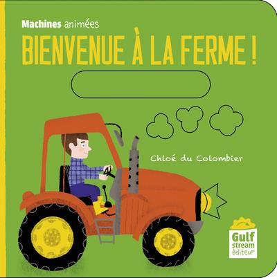 BIENVENUE A LA FERME ! - MACHINES ANIMEES