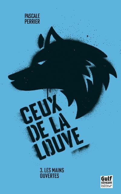 CEUX DE LA LOUVE - TOME 3 LES MAINS OUVERTES - VOL3