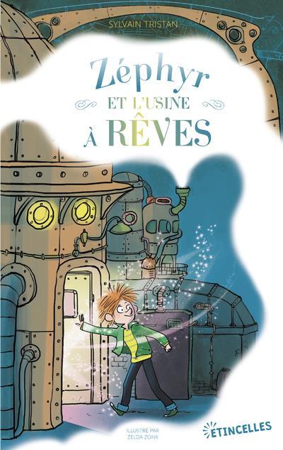 ZEPHYR ET L'USINE A REVES
