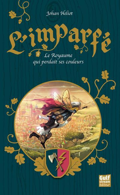 L'IMPARFE - TOME 1 LE ROYAUME QUI PERDAIT SES COULEURS - VOL1