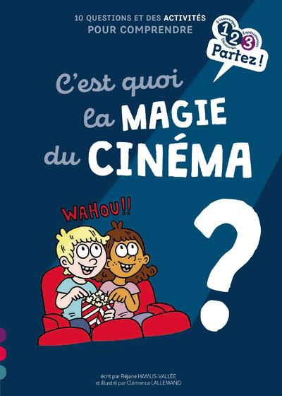 C'EST QUOI LA MAGIE DU CINEMA ?