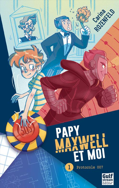 PAPY, MAXWELL ET MOI - TOME 1 PROTOCOLE 007 - VOL01