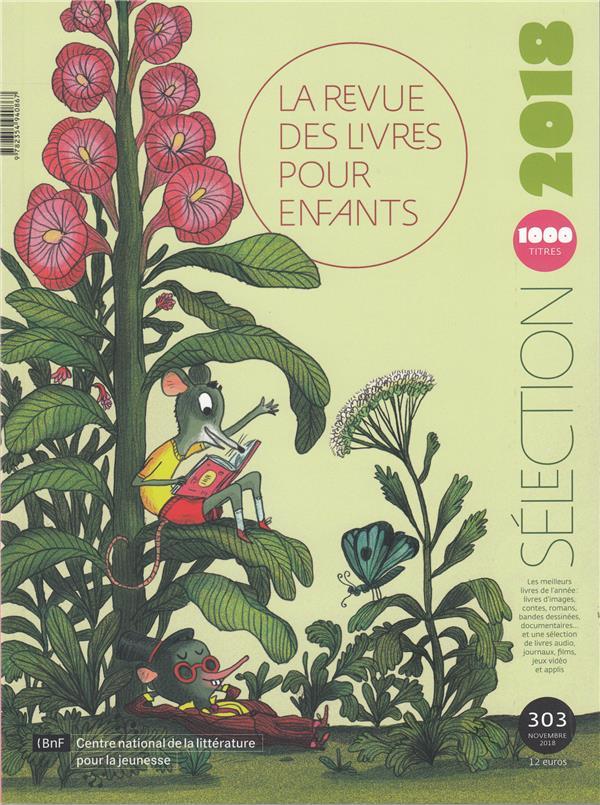 LA REVUE DES LIVRES POUR ENFANTS - SELECTION 2018 (1000 TITRES)