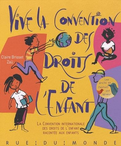 VIVE LA CONVENTION DES DROITS DE L'ENFANT !