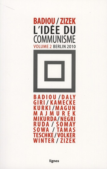L' IDEE DU COMMUNISME II - CONFERENCE DE BERLIN 2010