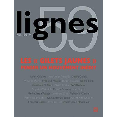 LIGNES N 59 - LES  GILETS JAUNES  .  PENSER UN MOUVEMENT INEDIT