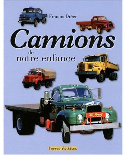 CAMIONS DE NOTRE ENFANCE (LES)