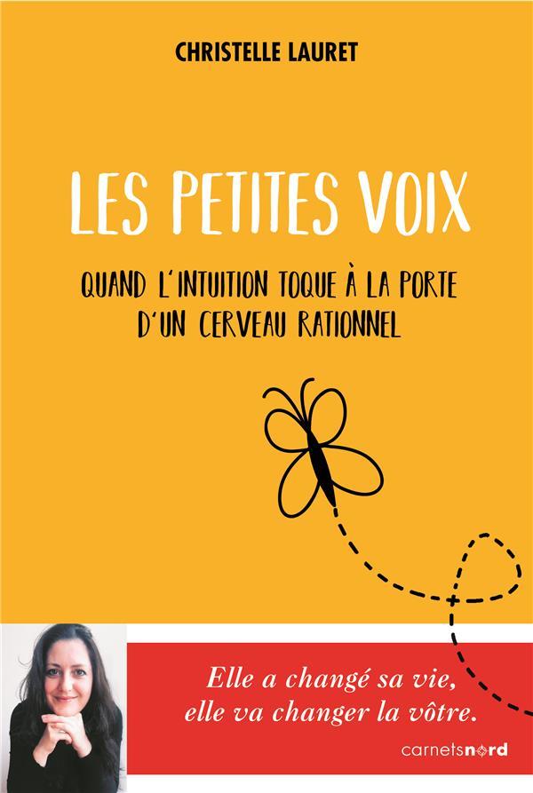LES PETITES VOIX - QUAND L'INTUITION TOQUE A LA PORTE D'UN CERVEAU RATIONNEL