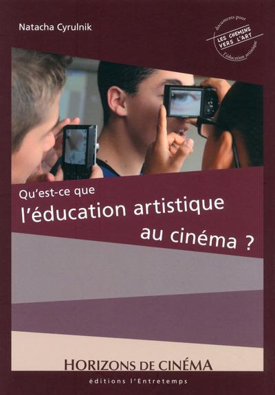 QU'EST-CE QUE L'EDUCATION ARTISTIQUE AU CINEMA ?