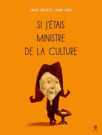 SI J'ETAIS MINISTRE DE LA CULTURE