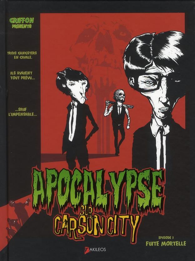APOCALYPSE SUR CARSON CITY - TOME 1 FUITE MORTELLE