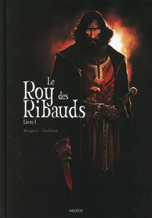 LE ROY DES RIBAUDS - TOME 1