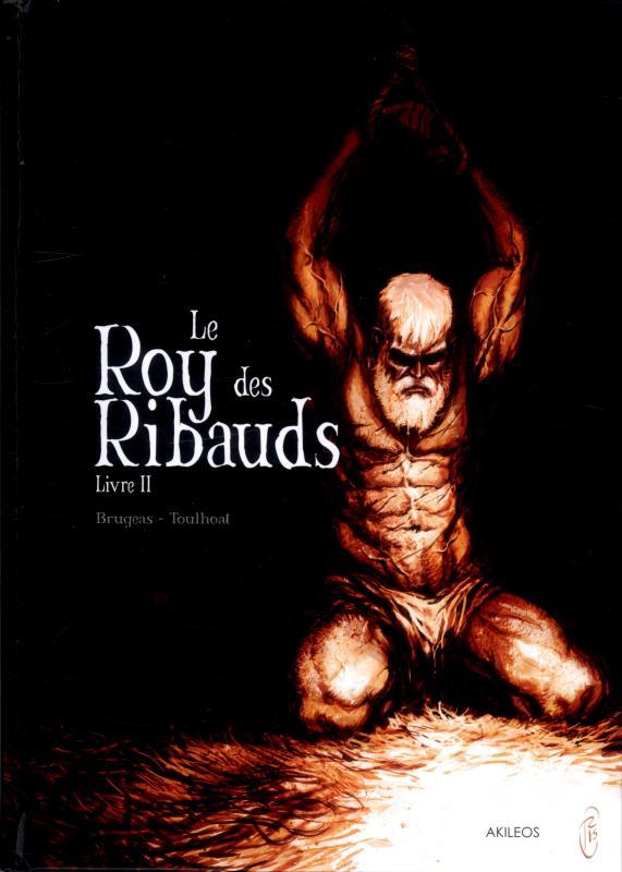 LE ROY DES RIBAUDS - TOME 2