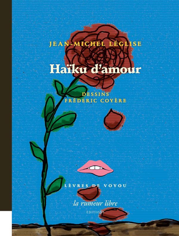 HAIKU D'AMOUR - AVEC DES DESSINS DE FREDERIC COYERE