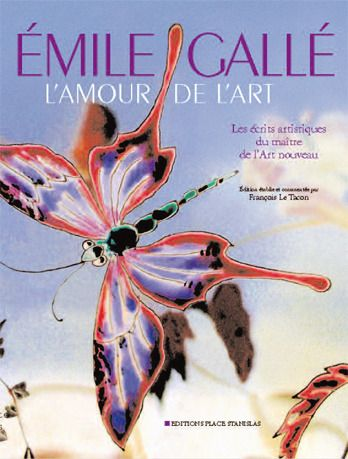 EMILE GALLE, L'AMOUR DE L'ART