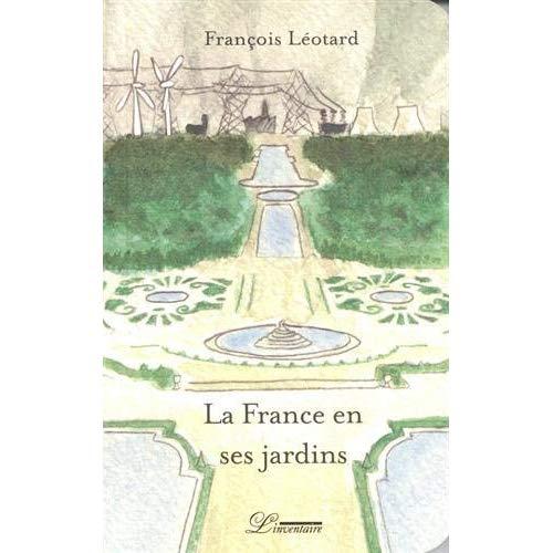 LA FRANCE EN SES JARDINS