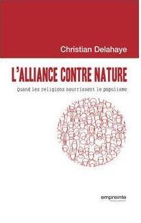 L ALLIANCE CONTRE NATURE. QUAND LES RELIGIONS NOURRISSENT LE POPULISME
