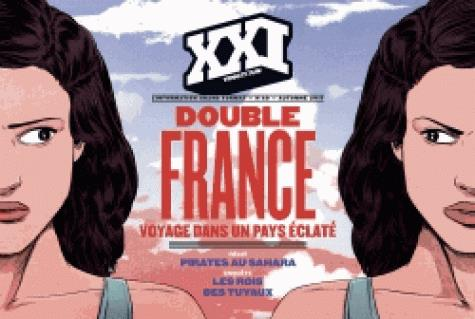 XXI N40 DOUBLE FRANCE, VOYAGE DANS UN PAYS ECLATE