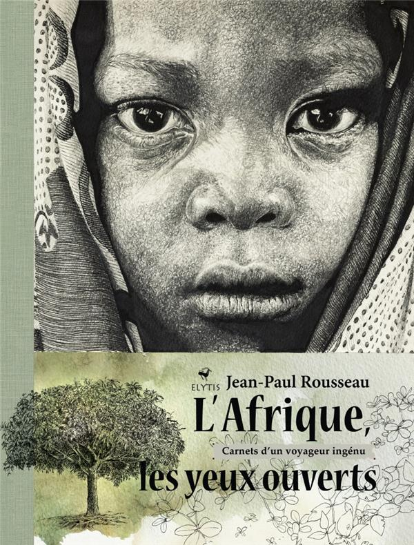 L'AFRIQUE LES YEUX OUVERTS - CARNETS D'UN VOYAGEUR INGENU