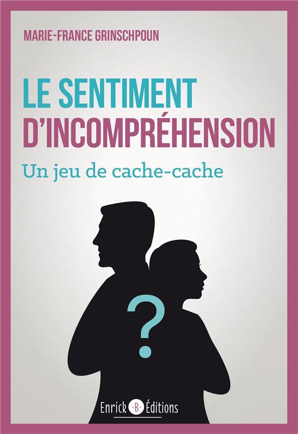 LE SENTIMENT D'INCOMPREHENSION