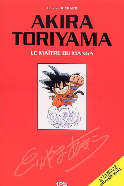 AKIRA TORIYAMA - LE MAITRE DU MANGA