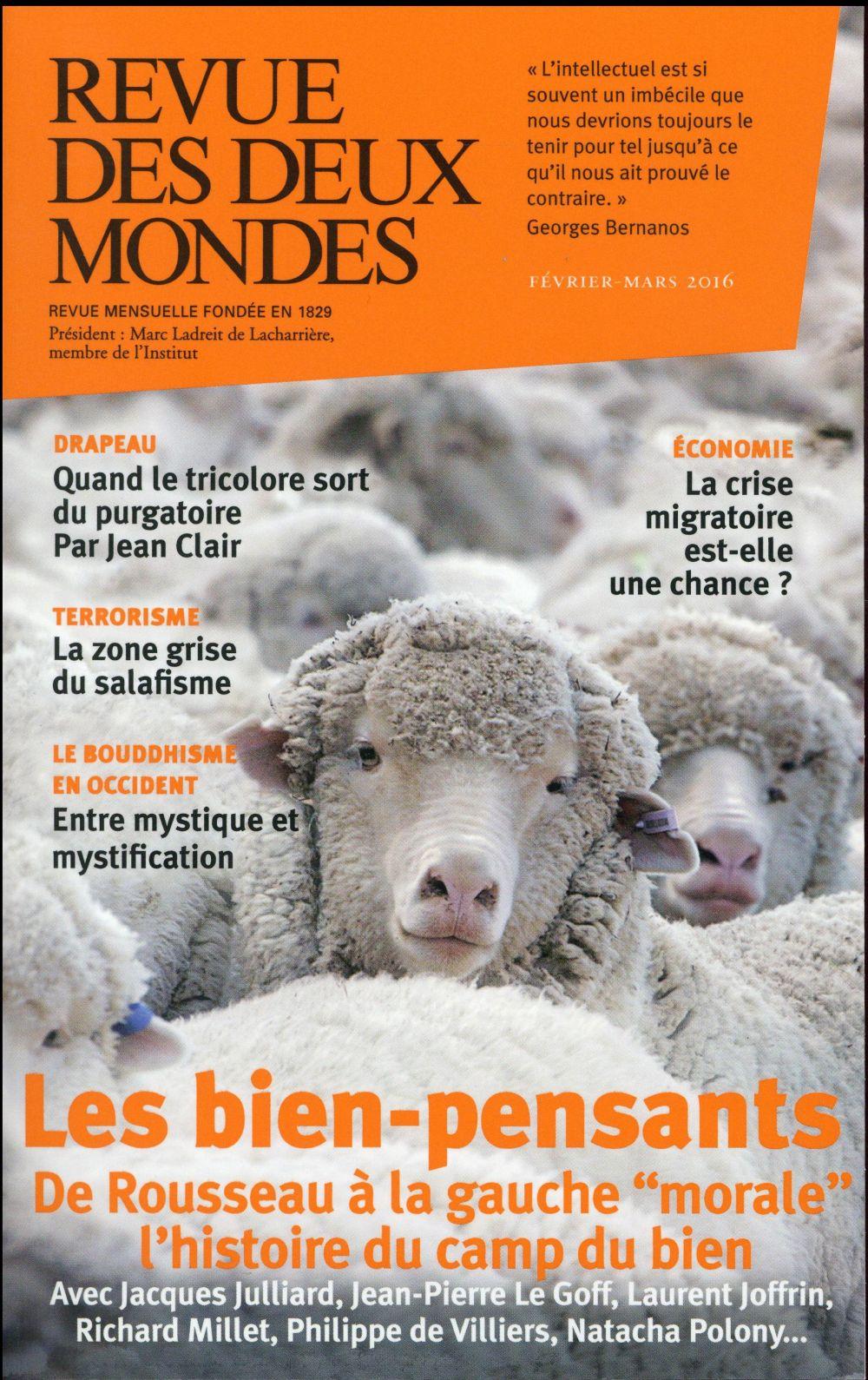 REVUE DES DEUX MONDES FEVRIER/MARS 2016 LES BIEN-PENSANTS
