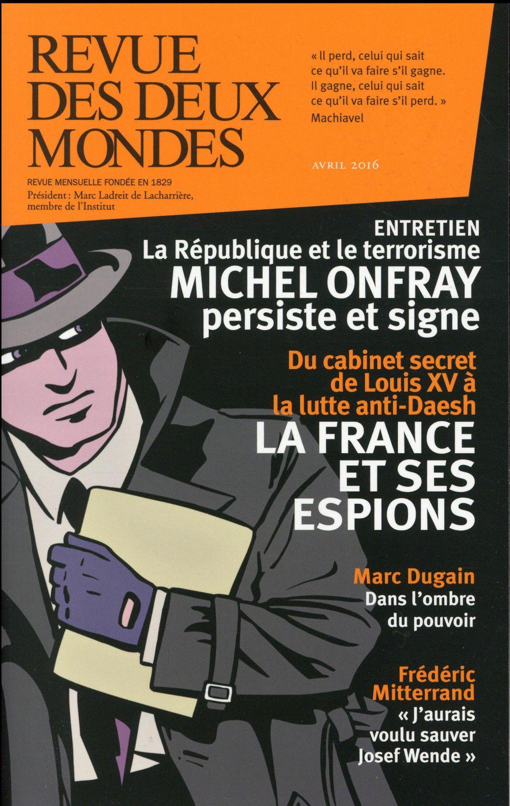 REVUE DES DEUX MONDES AVRIL 2016 LES SERVICES SECRETS