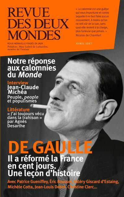 REVUE DES DEUX MONDES AVRIL 2017.1958-LES 100 JOURS DE DE GAULLE