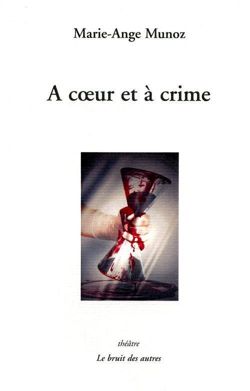 A COEUR ET A CRIME