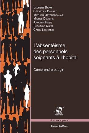 L ABSENTEISME DES PERSONNELS SOIGNANTS A L HOPITAL  COMPRENDRE ET AGIR