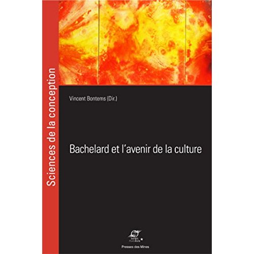 BACHELARD ET L AVENIR DE LA CULTURE - DU SURRATIONALISME A LA RAISON CREATIVE