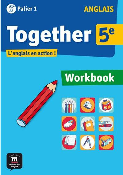 TOGETHER ANGLAIS 5E CAHIER D'EXERCICES