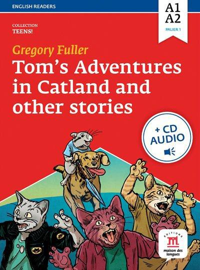 TOM'S ADVENTURES IN CATLAND - LIVRE + CD - NIVEAU A1-A2