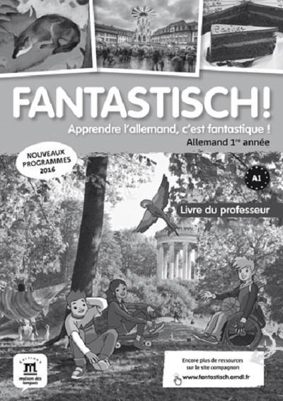 FANTASTISCH! 1RE ANNEE - LIVRE DU PROFESSEUR