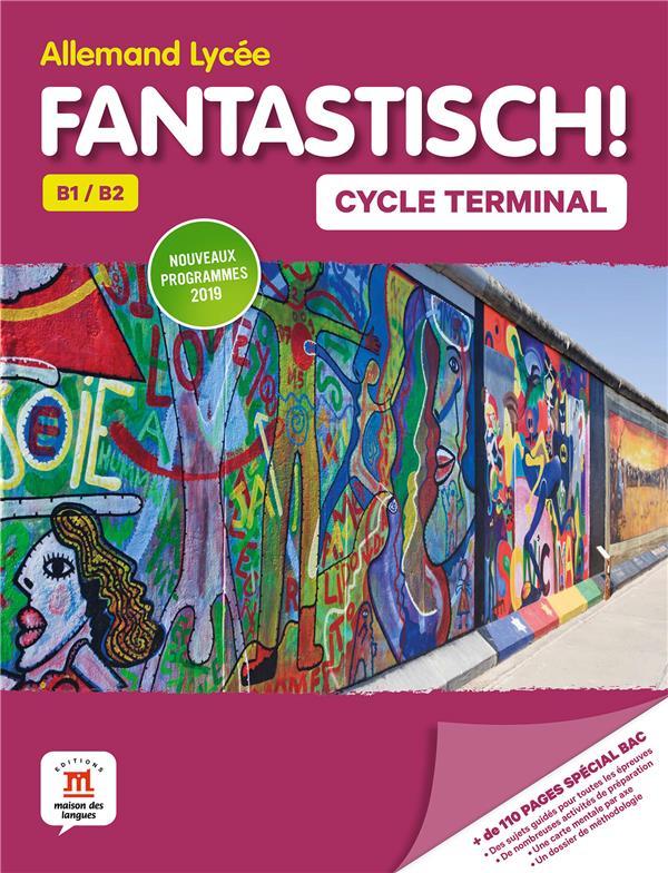 FANTASTISCH! CYCLE TERMINALE (1RE ET TERMINALE) - LIVRE DE L'ELEVE