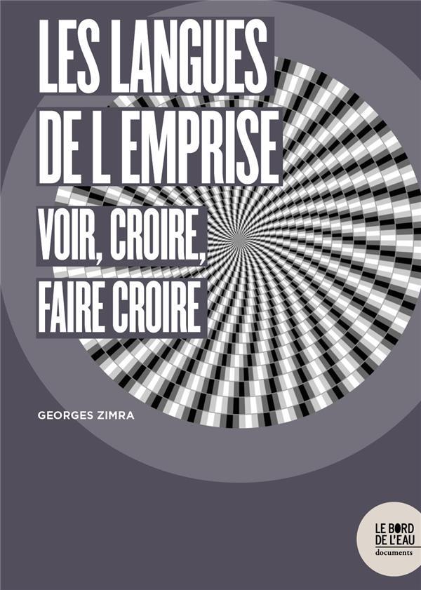 LES LANGUES DE L'EMPRISE - VOIR, CROIRE, FAIRE CROIRE