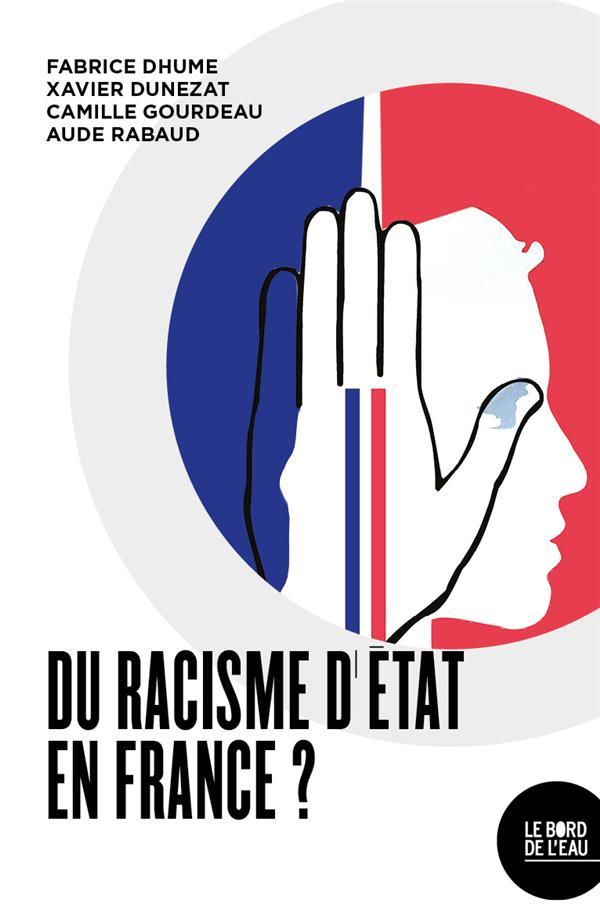 DU RACISME D ETAT EN FRANCE ?